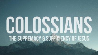 Colossians: The Supremacy & Sufficiency of Jesus — Immanuel Church
